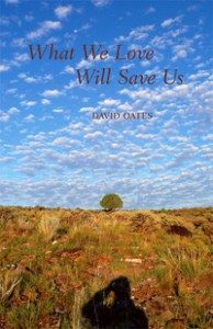 What We Love Will Save Us